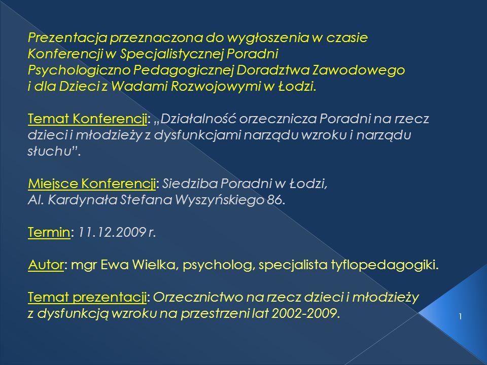 1 Prezentacja przeznaczona do wygłoszenia w czasie Konferencji w Specjalistycznej Poradni Psychologiczno Pedagogicznej Doradztwa Zawodowego i dla Dzie