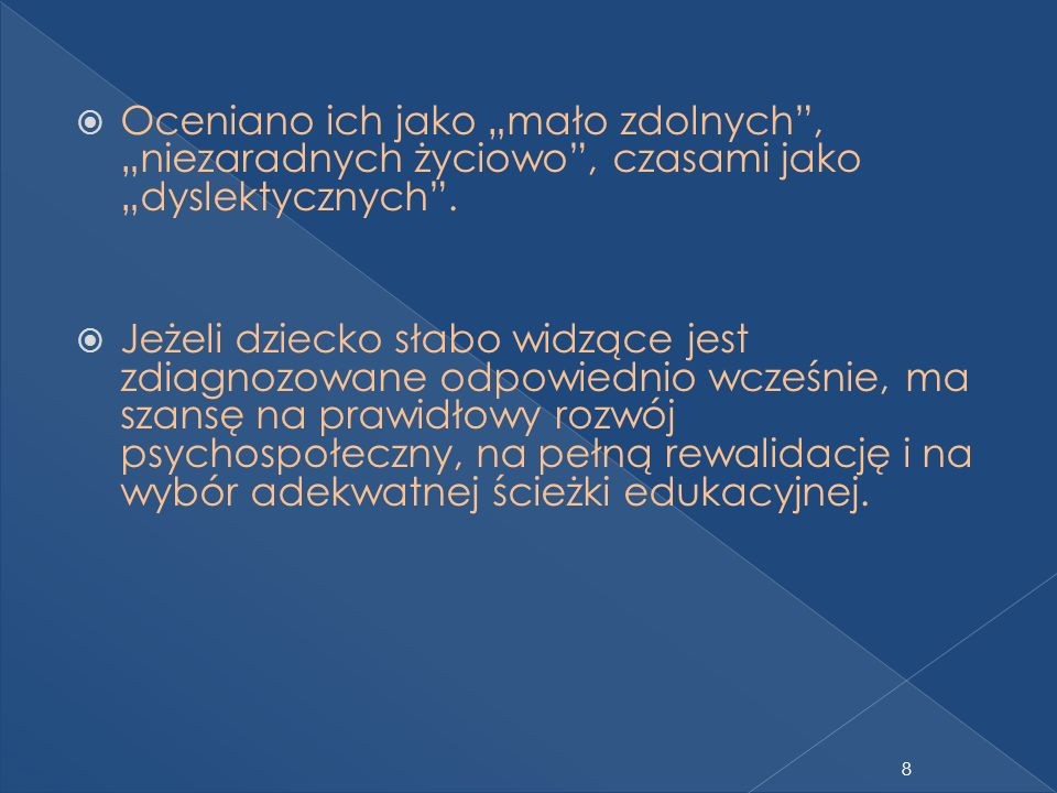 Szkoły ponadgimnazjalne (najczęściej wybierane) dostępne dla uczniów z dysfunkcją widzenia w SOSW w Polsce: Liceum Ogólnokształcące, Technikum Masażu Leczniczego, Technikum Prac Biurowych, Technikum o profilu muzycznym, ogrodniczym, Zasadnicze Szkoły Zawodowe (dziewiarstwo, cukiernictwo, wikliniarstwo i inne.) 59