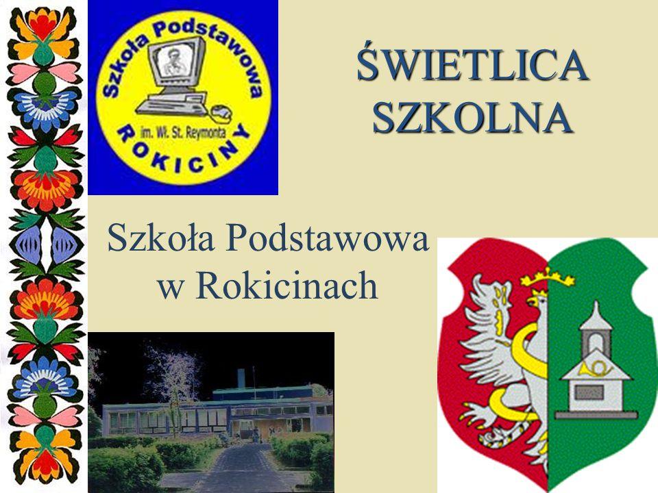 ŚWIETLICA SZKOLNA Szkoła Podstawowa w Rokicinach