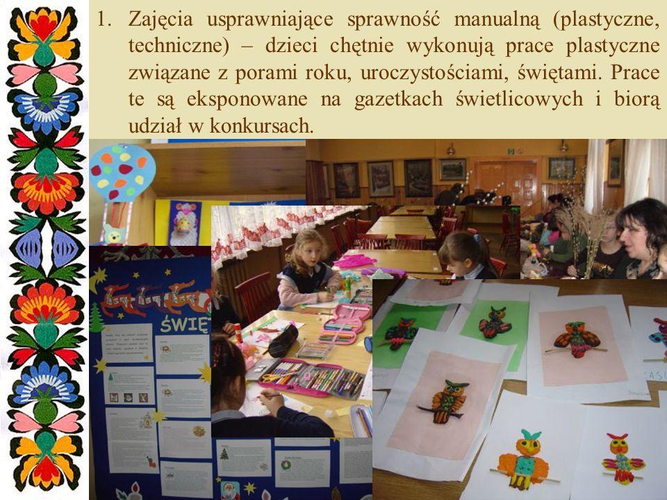 1.Zajęcia usprawniające sprawność manualną (plastyczne, techniczne) – dzieci chętnie wykonują prace plastyczne związane z porami roku, uroczystościami, świętami.