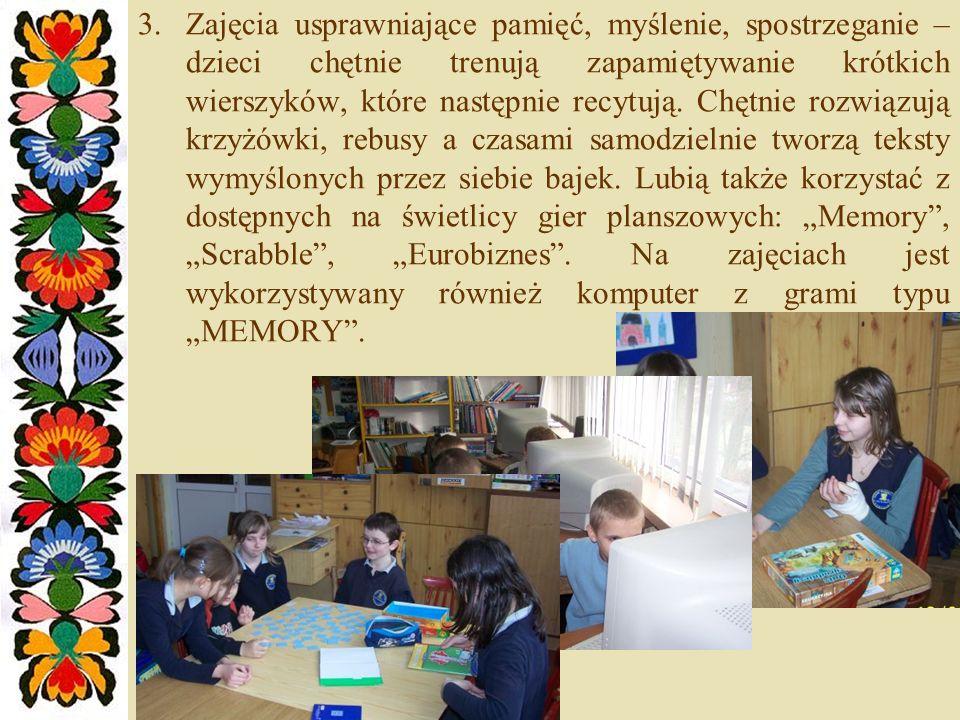 3.Zajęcia usprawniające pamięć, myślenie, spostrzeganie – dzieci chętnie trenują zapamiętywanie krótkich wierszyków, które następnie recytują. Chętnie