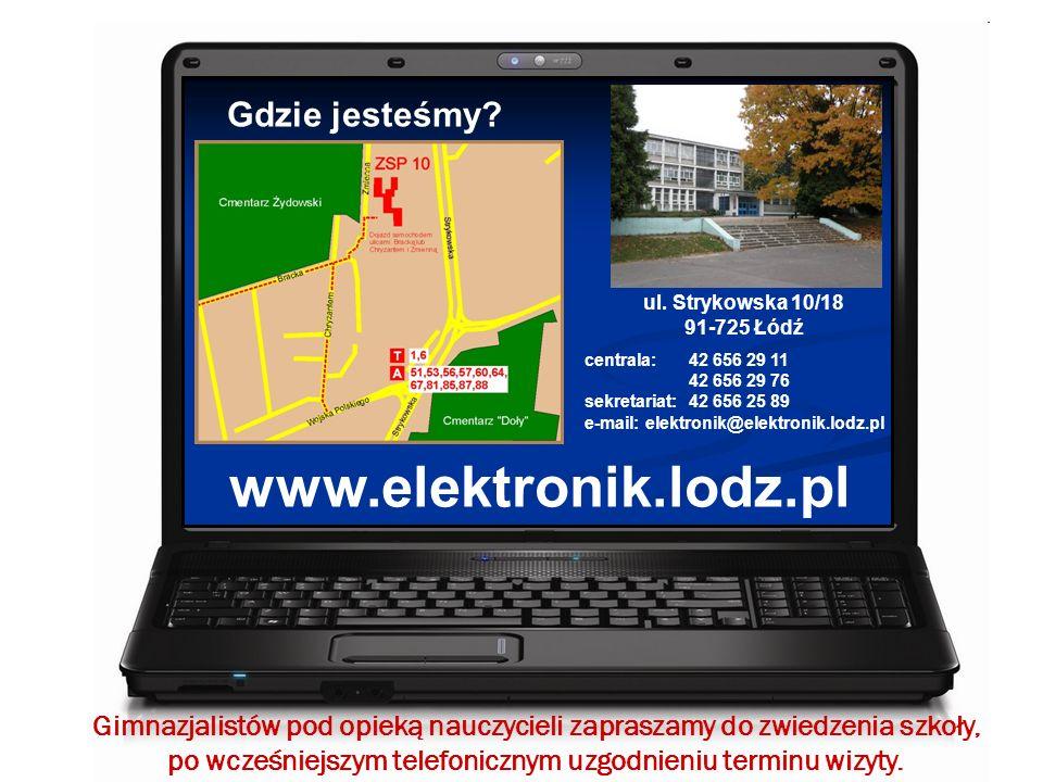 ul. Strykowska 10/18 91-725 Łódź centrala:42 656 29 11 42 656 29 76 sekretariat:42 656 25 89 e-mail: elektronik@elektronik.lodz.pl Gdzie jesteśmy? Gim