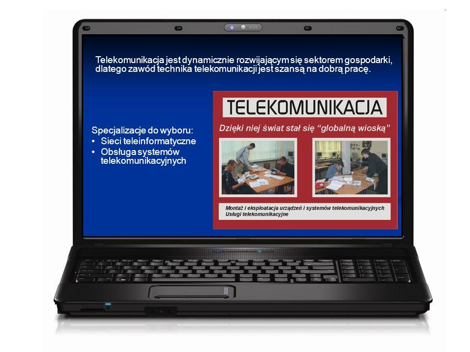 Telekomunikacja jest dynamicznie rozwijającym się sektorem gospodarki, dlatego zawód technika telekomunikacji jest szansą na dobrą pracę.