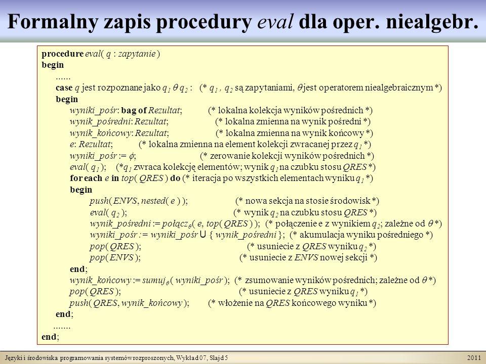 Języki i środowiska programowania systemów rozproszonych, Wykład 07, Slajd 5 2011 Formalny zapis procedury eval dla oper.