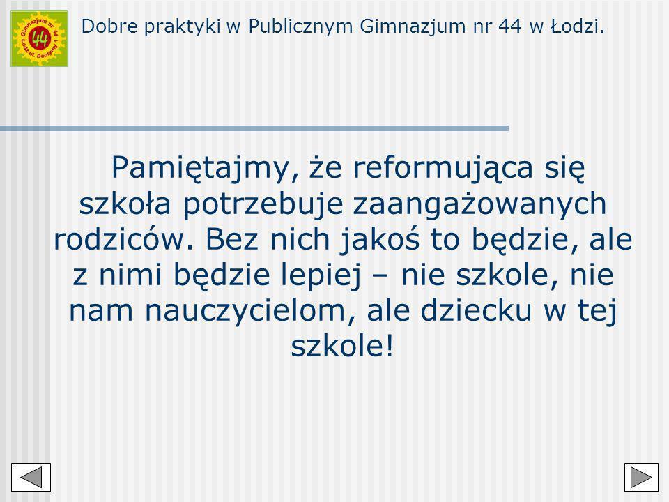 Dobre praktyki w Publicznym Gimnazjum nr 44 w Łodzi. Pamiętajmy, że reformująca się szkoła potrzebuje zaangażowanych rodziców. Bez nich jakoś to będzi