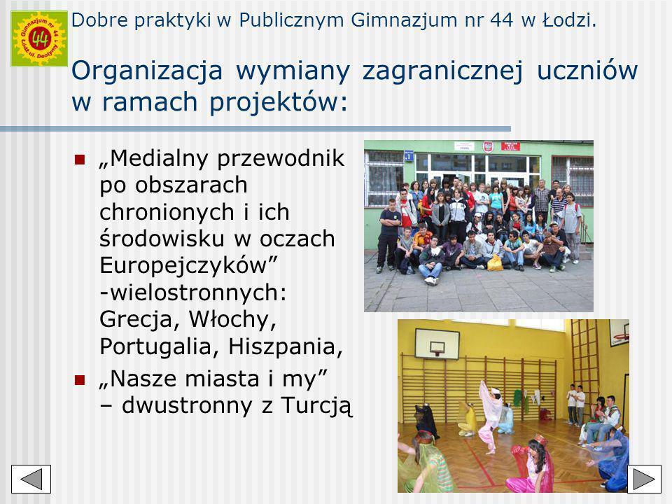 Dobre praktyki w Publicznym Gimnazjum nr 44 w Łodzi. Organizacja wymiany zagranicznej uczniów w ramach projektów: Medialny przewodnik po obszarach chr