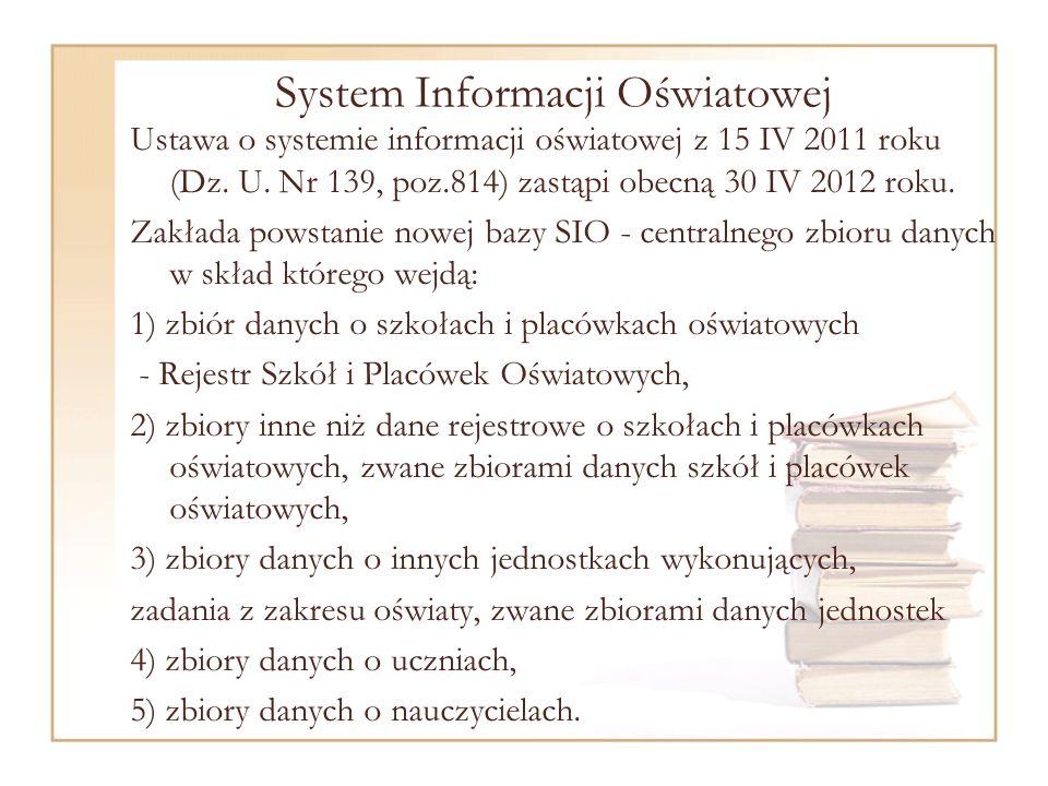 System Informacji Oświatowej Ustawa o systemie informacji oświatowej z 15 IV 2011 roku (Dz.
