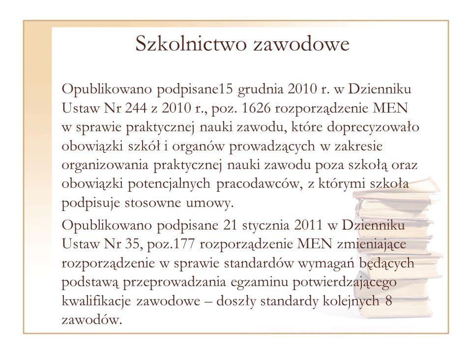 Szkolnictwo zawodowe Opublikowano podpisane15 grudnia 2010 r.