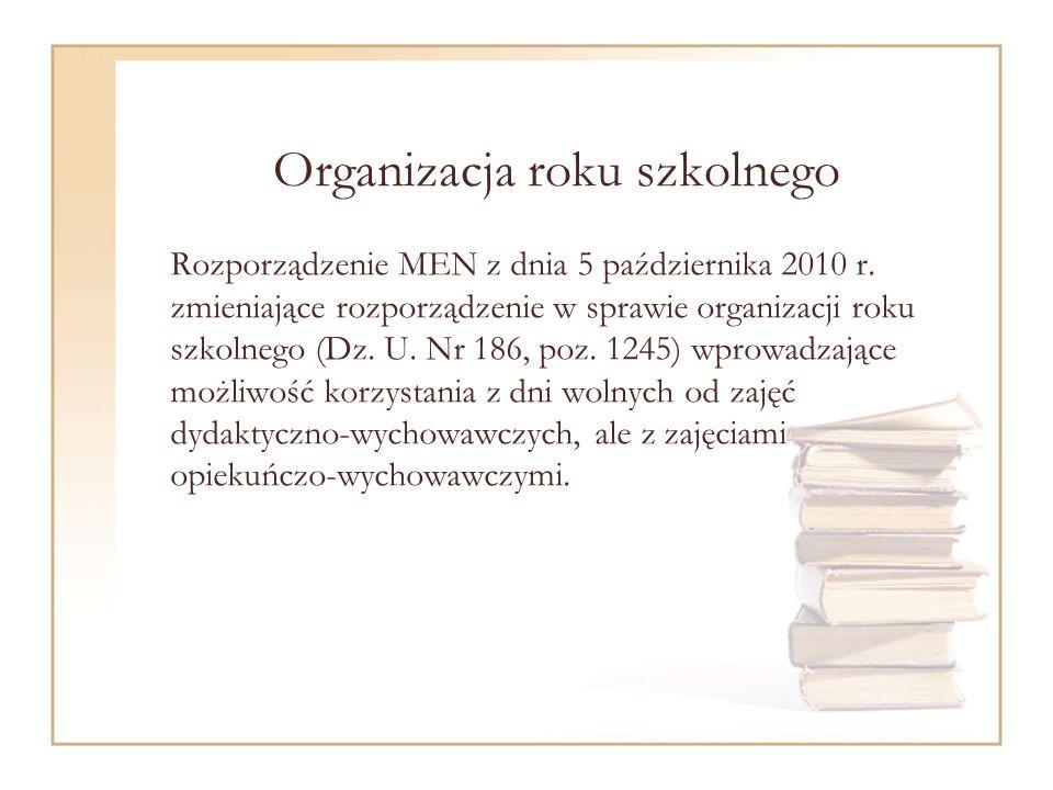 Organizacja roku szkolnego Rozporządzenie MEN z dnia 5 października 2010 r.
