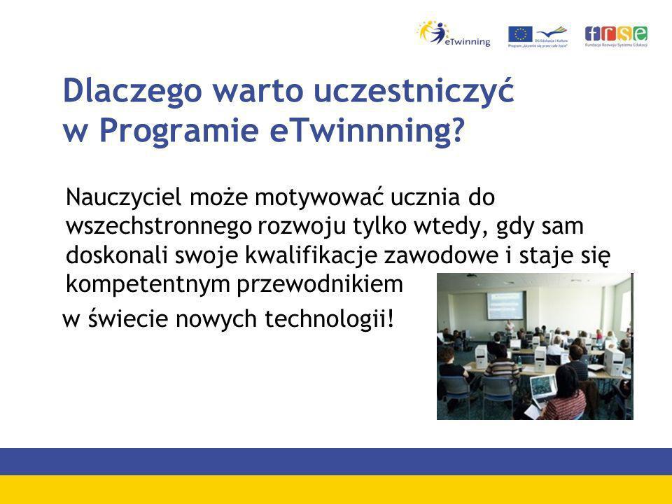 Nauczyciel rejestrując się w Programie eTwinning, nie musi realizować projektu, ale ma możliwość uczestniczenia w … warsztatach i szkoleniach promocyjnych kursie internetowym Jak uczestniczyć w Programie eTwinning.