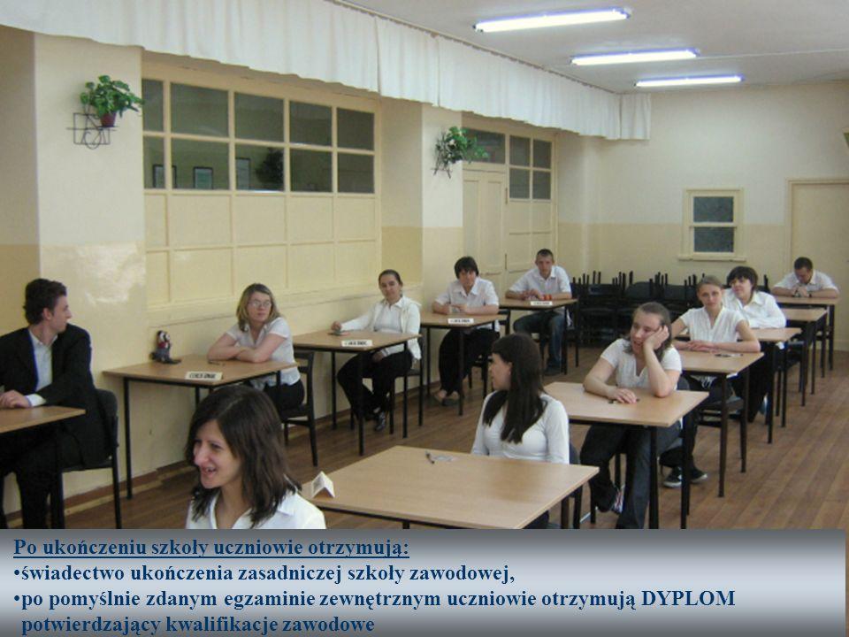 Po ukończeniu szkoły uczniowie otrzymują: świadectwo ukończenia zasadniczej szkoły zawodowej, po pomyślnie zdanym egzaminie zewnętrznym uczniowie otrz