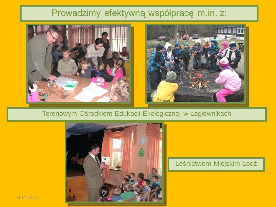2011-03-02 Prowadzimy efektywną współpracę m.in. z: Leśnictwem Miejskim Łódź Terenowym Ośrodkiem Edukacji Ekologicznej w Łagiewnikach