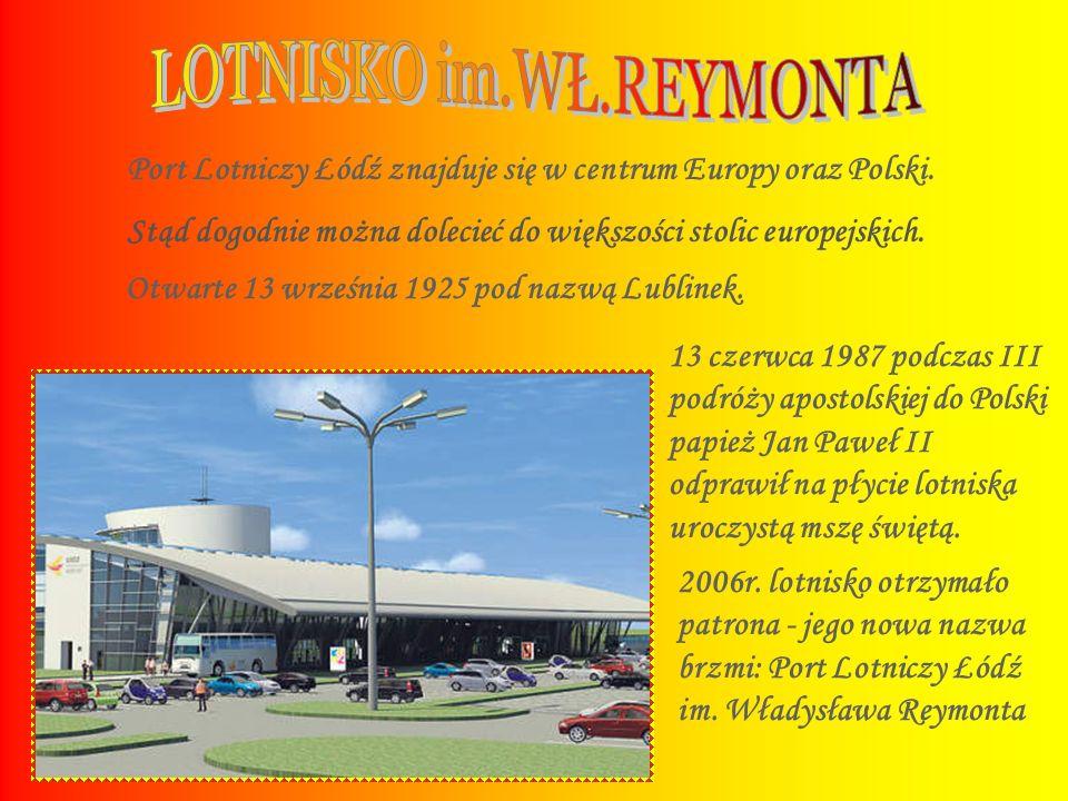 Port Lotniczy Łódź znajduje się w centrum Europy oraz Polski. Stąd dogodnie można dolecieć do większości stolic europejskich. Otwarte 13 września 1925