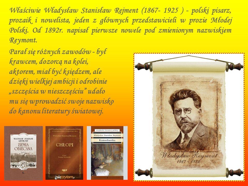 Właściwie Władysław Stanisław Rejment (1867- 1925 ) - polski pisarz, prozaik i nowelista, jeden z głównych przedstawicieli w prozie Młodej Polski. Od