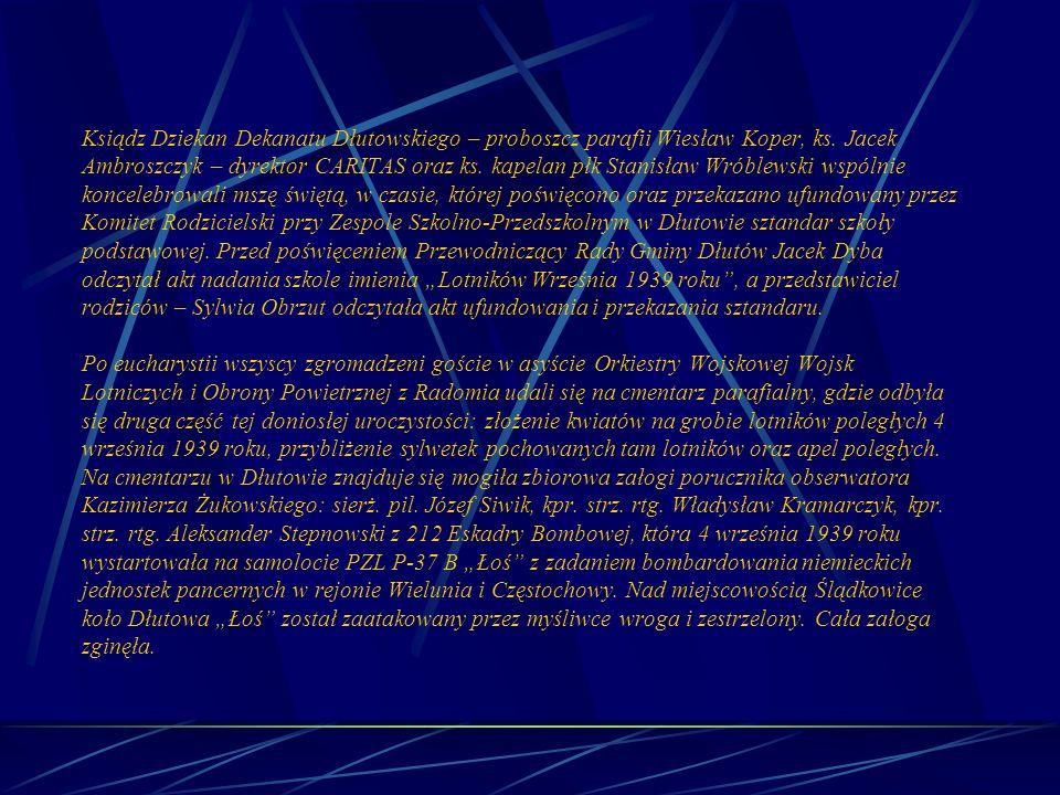 Ksiądz Dziekan Dekanatu Dłutowskiego – proboszcz parafii Wiesław Koper, ks. Jacek Ambroszczyk – dyrektor CARITAS oraz ks. kapelan płk Stanisław Wróble