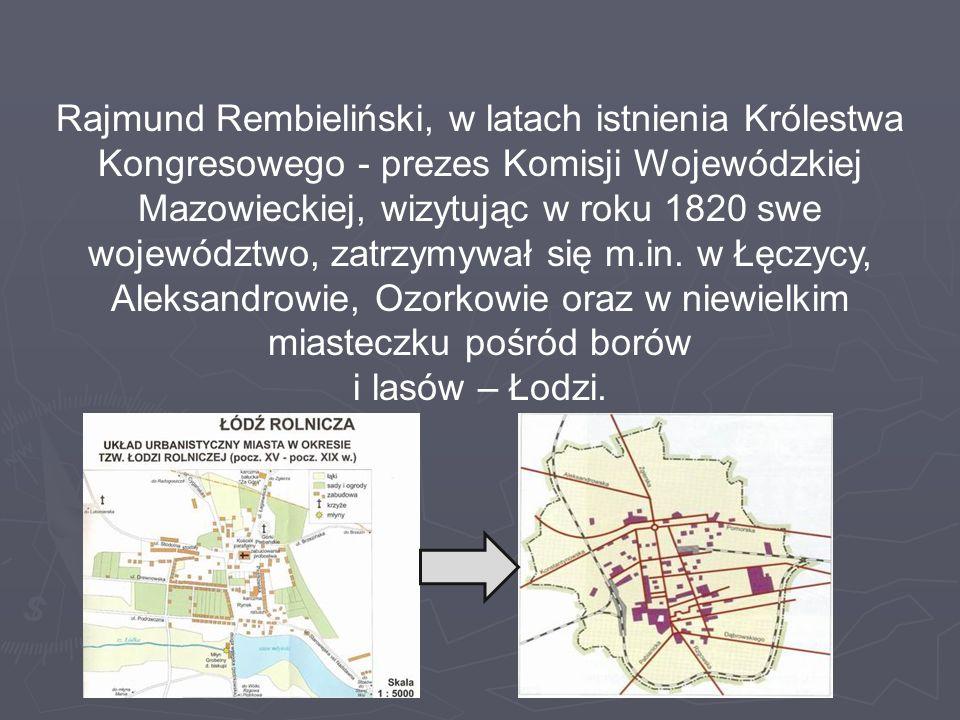 Rajmund Rembieliński, w latach istnienia Królestwa Kongresowego - prezes Komisji Wojewódzkiej Mazowieckiej, wizytując w roku 1820 swe województwo, zat