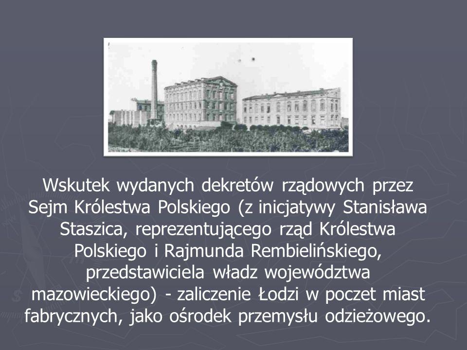 Wskutek wydanych dekretów rządowych przez Sejm Królestwa Polskiego (z inicjatywy Stanisława Staszica, reprezentującego rząd Królestwa Polskiego i Rajm