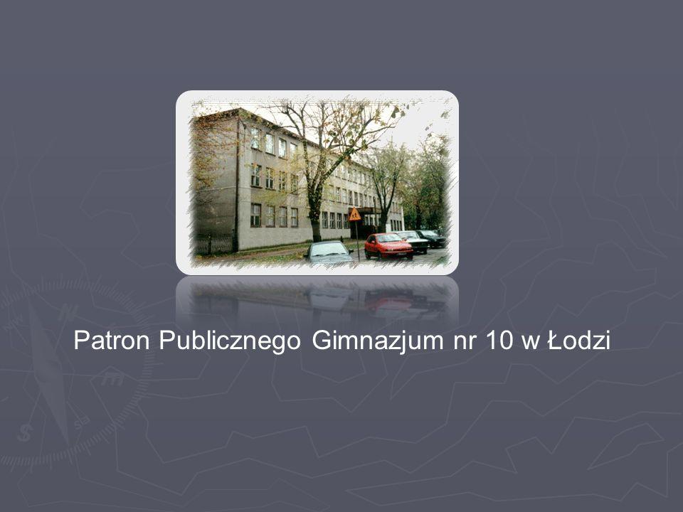 Patron Publicznego Gimnazjum nr 10 w Łodzi