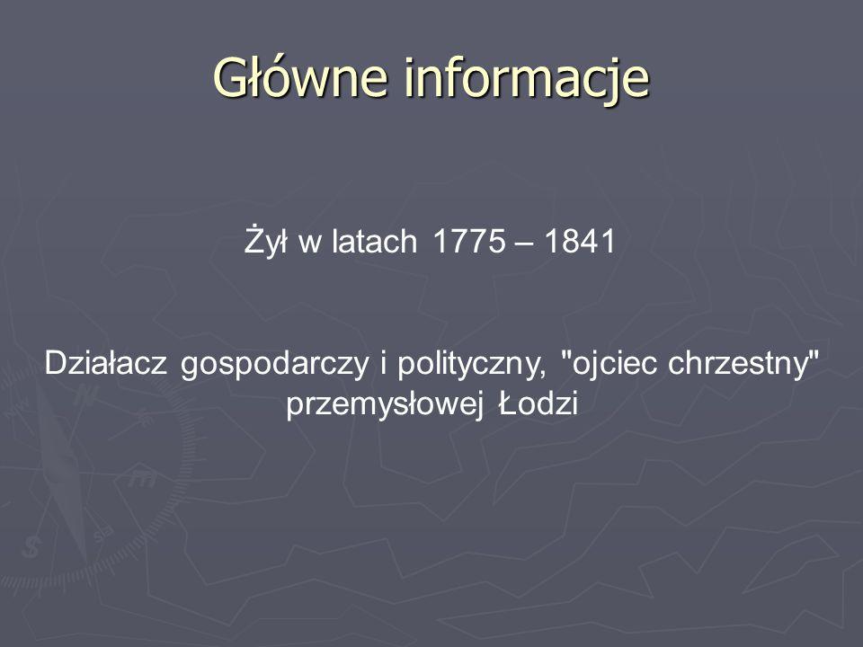 Żył w latach 1775 – 1841 Działacz gospodarczy i polityczny,