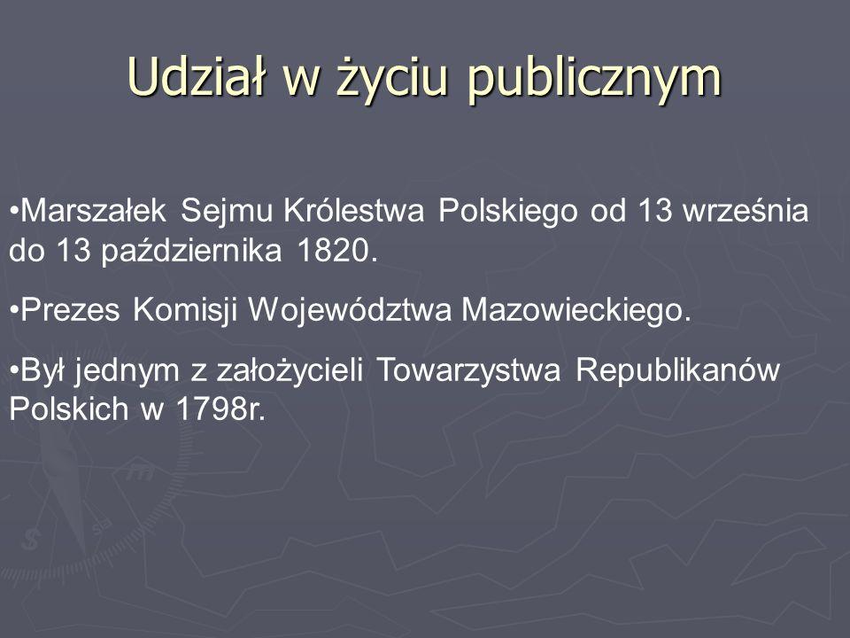 Marszałek Sejmu Królestwa Polskiego od 13 września do 13 października 1820. Prezes Komisji Województwa Mazowieckiego. Był jednym z założycieli Towarzy
