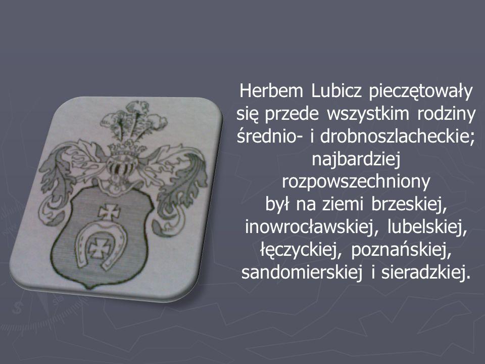 Herbem Lubicz pieczętowały się przede wszystkim rodziny średnio- i drobnoszlacheckie; najbardziej rozpowszechniony był na ziemi brzeskiej, inowrocławs
