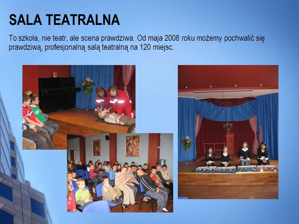 SALA TEATRALNA To szkoła, nie teatr, ale scena prawdziwa. Od maja 2008 roku możemy pochwalić się prawdziwą, profesjonalną salą teatralną na 120 miejsc