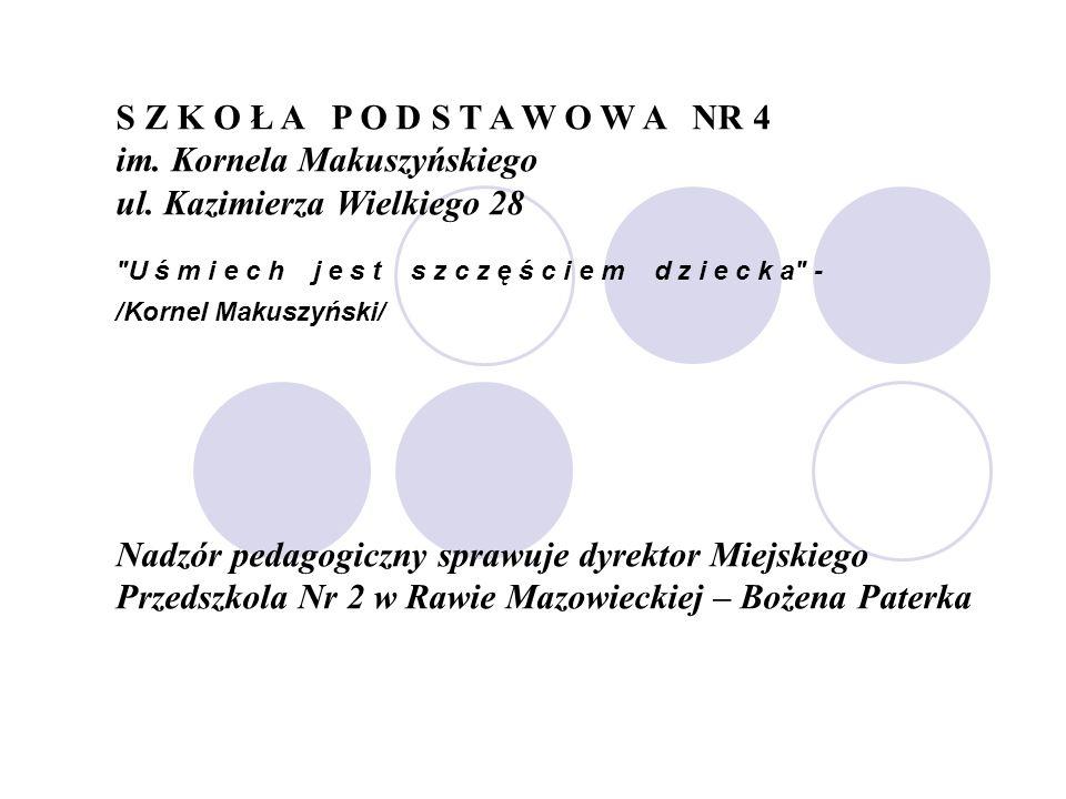 S Z K O Ł A P O D S T A W O W A NR 4 im. Kornela Makuszyńskiego ul.