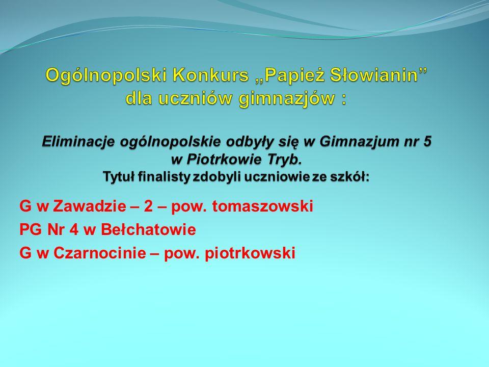G w Zawadzie – 2 – pow. tomaszowski PG Nr 4 w Bełchatowie G w Czarnocinie – pow. piotrkowski