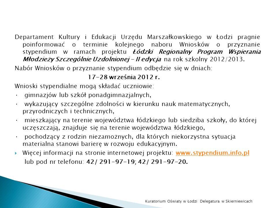 Departament Kultury i Edukacji Urzędu Marszałkowskiego w Łodzi pragnie poinformować o terminie kolejnego naboru Wniosków o przyznanie stypendium w ram