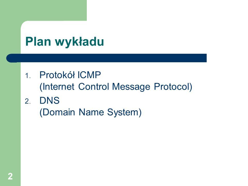 3 3 Charakterystyka ICMP Internet Control Message Protocol Internet Control Message Protocol Protokół ICMP jest częścią protokołu IP Przeznaczenie – zapewnia routerom mechanizm powiadamiania węzłów o przyczynach problemu z dostarczeniem datagramu do celu Korzyść – (przy odpowiedniej interpretacji komunikatu) umożliwia pierwotnemu nadawcy podjęcię działań eliminujących błędy,