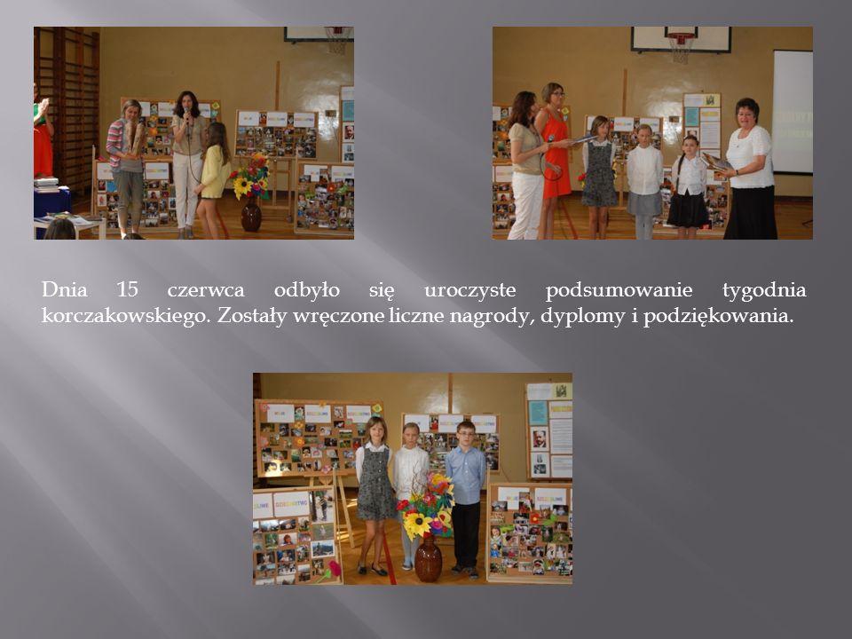 Dnia 15 czerwca odbyło się uroczyste podsumowanie tygodnia korczakowskiego. Zostały wręczone liczne nagrody, dyplomy i podziękowania.