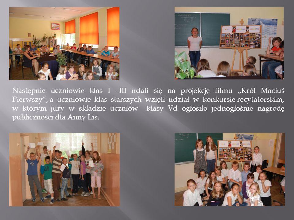 Następnie uczniowie klas I –III udali się na projekcję filmu,,Król Maciuś Pierwszy, a uczniowie klas starszych wzięli udział w konkursie recytatorskim