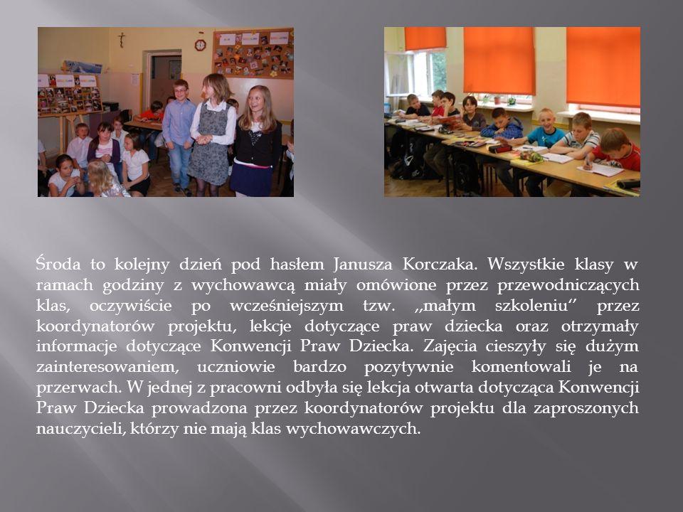 Środa to kolejny dzień pod hasłem Janusza Korczaka. Wszystkie klasy w ramach godziny z wychowawcą miały omówione przez przewodniczących klas, oczywiśc