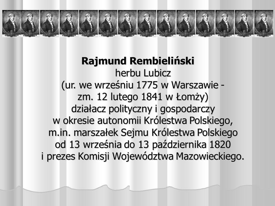 Rajmund Rembieliński herbu Lubicz (ur.we wrześniu 1775 w Warszawie - zm.