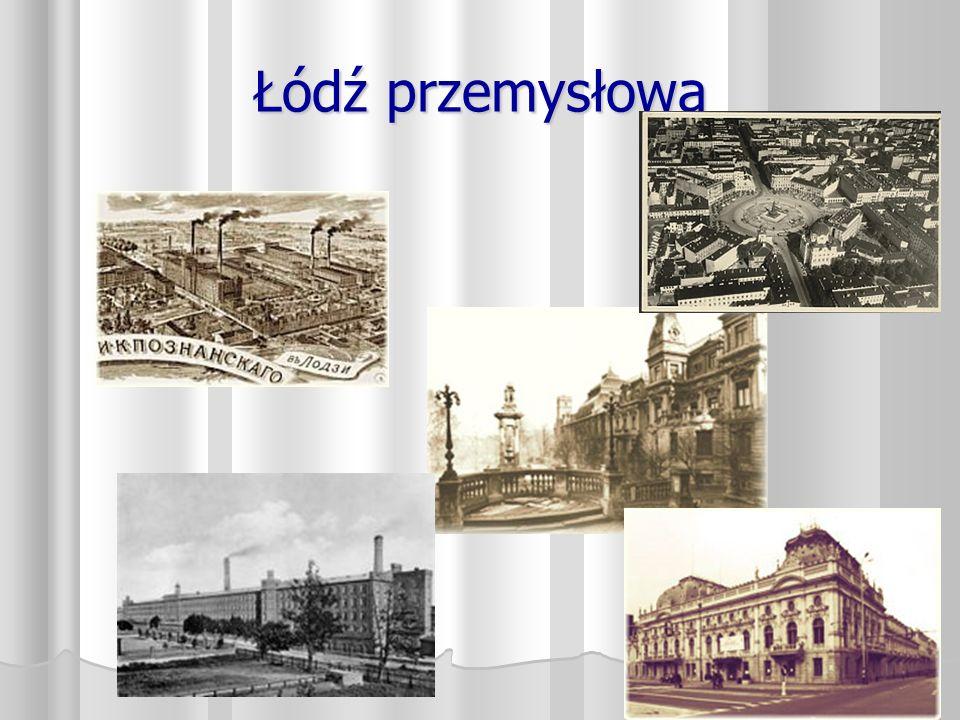 Rembieliński, postanowił stworzyć w Łodzi główny obszar włókienniczy.