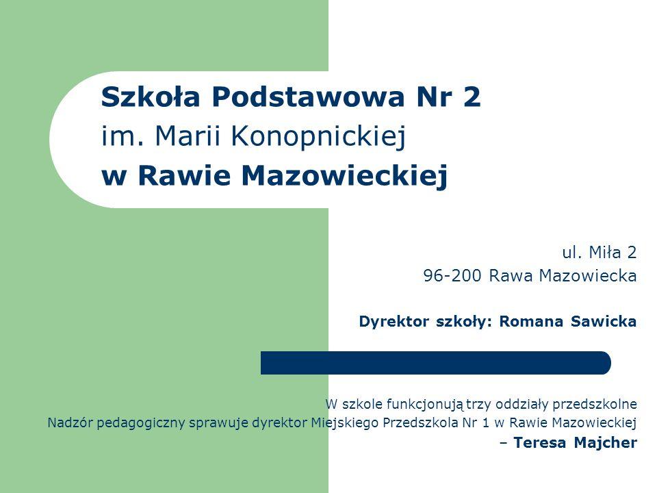 Szkoła Podstawowa Nr 2 im.Marii Konopnickiej w Rawie Mazowieckiej ul.