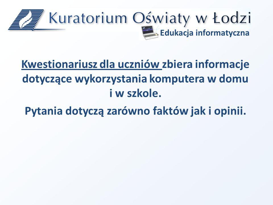 Kwestionariusz dla uczniów zbiera informacje dotyczące wykorzystania komputera w domu i w szkole.