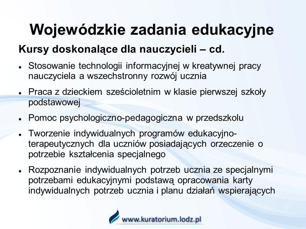 Wojewódzkie zadania edukacyjne Kursy doskonalące dla nauczycieli – cd.