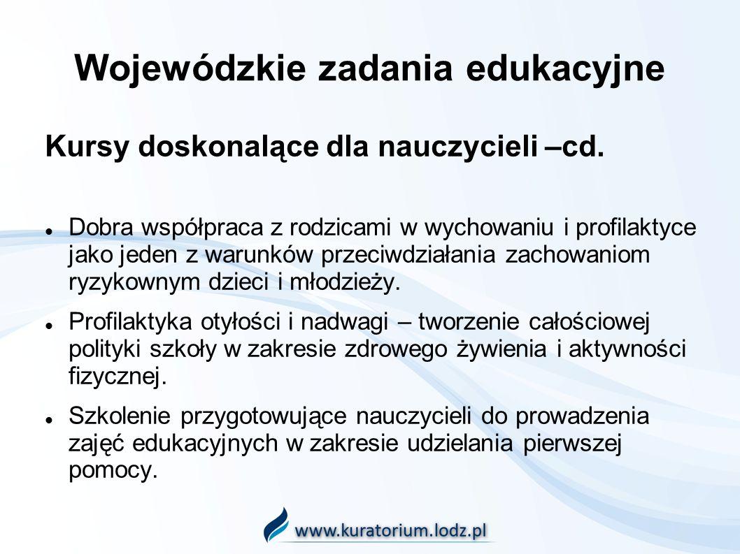 Wojewódzkie zadania edukacyjne Kursy doskonalące dla nauczycieli –cd.