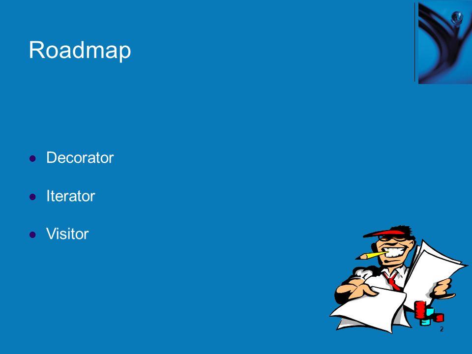 2 Roadmap Decorator Iterator Visitor