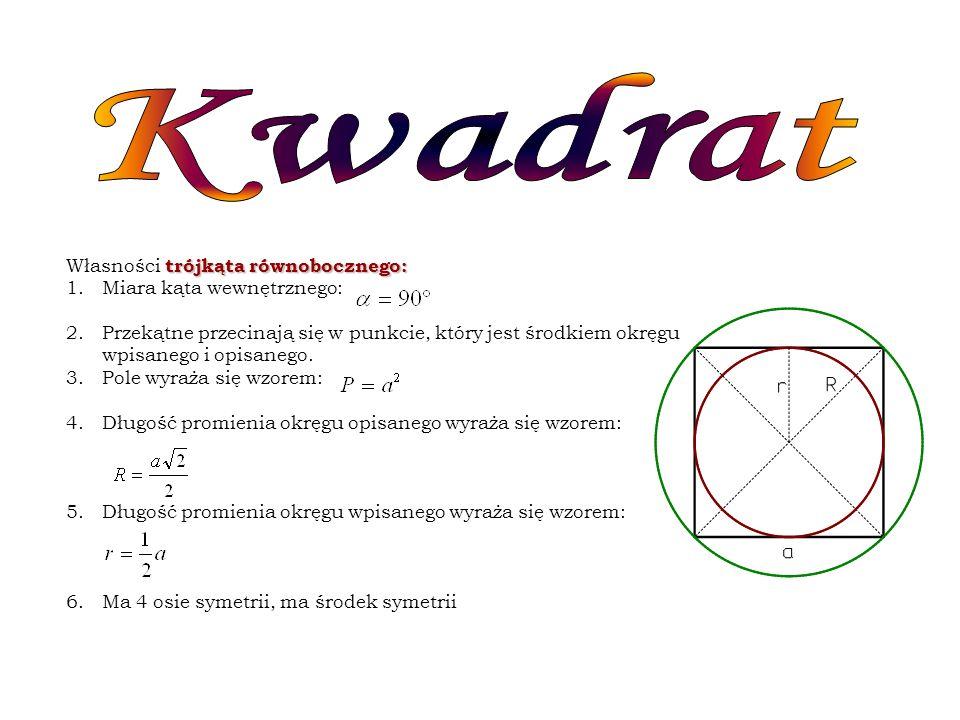 trójkąta równobocznego: Własności trójkąta równobocznego: 1.Miara kąta wewnętrznego: 2.Przekątne przecinają się w punkcie, który jest środkiem okręgu