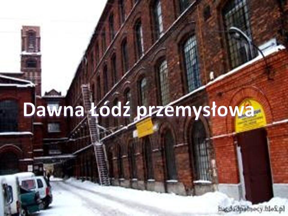 Dawna Łódź Od 29 lipca 1423 roku z woli pogromcy Krzyżaków Władysława Jagiełły, Łódź stała się miastem.
