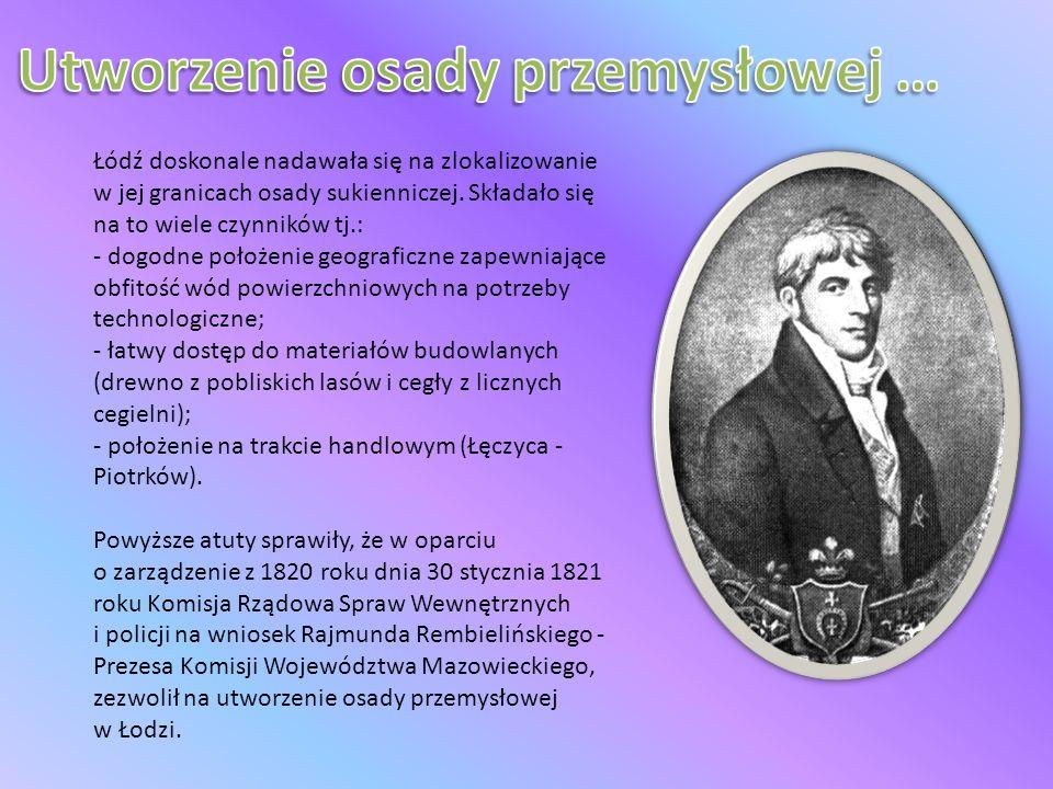 Wkrótce do miasta zaczęli przybywać pierwsi tkacze z Grünbergu (Prusy), a w przeciągu zaledwie pół roku, było już ich w Łodzi kilkunastu.