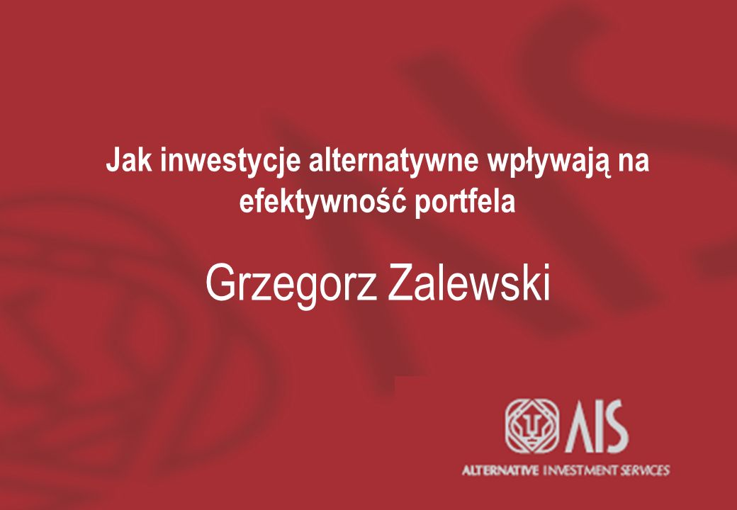 Jak inwestycje alternatywne wpływają na efektywność portfela Grzegorz Zalewski