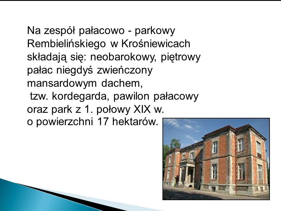 Na zespół pałacowo - parkowy Rembielińskiego w Krośniewicach składają się: neobarokowy, piętrowy pałac niegdyś zwieńczony mansardowym dachem, tzw. kor
