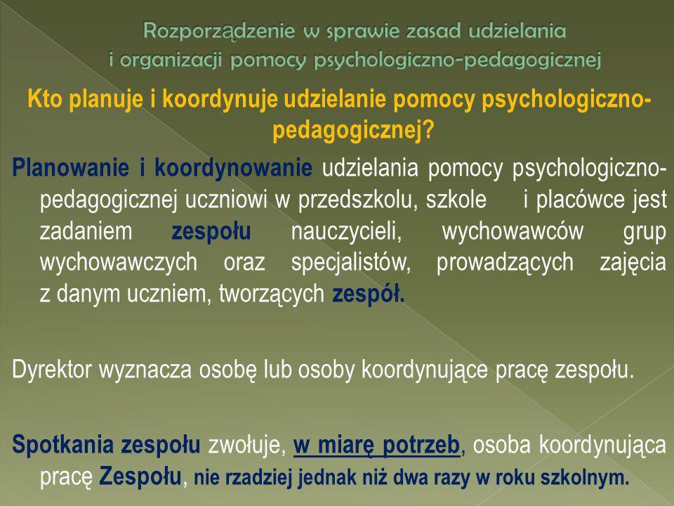 Kto planuje i koordynuje udzielanie pomocy psychologiczno- pedagogicznej? Planowanie i koordynowanie udzielania pomocy psychologiczno- pedagogicznej u