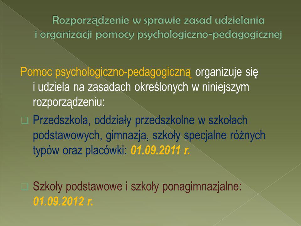 Pomoc psychologiczno-pedagogiczną organizuje się i udziela na zasadach określonych w niniejszym rozporządzeniu: Przedszkola, oddziały przedszkolne w s
