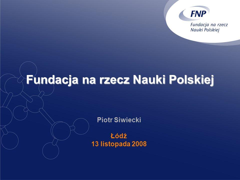 Fundacja na rzecz Nauki Polskiej Piotr Siwiecki Łódź 13 listopada 2008