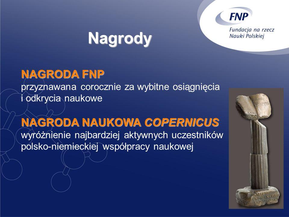 Nagrody NAGRODA FNP przyznawana corocznie za wybitne osiągnięcia i odkrycia naukowe NAGRODA NAUKOWA COPERNICUS wyróżnienie najbardziej aktywnych uczestników polsko-niemieckiej współpracy naukowej
