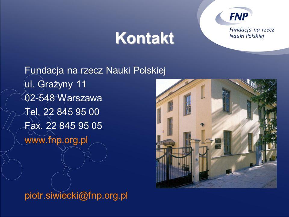 Kontakt Fundacja na rzecz Nauki Polskiej ul. Grażyny 11 02-548 Warszawa Tel. 22 845 95 00 Fax. 22 845 95 05 www.fnp.org.pl piotr.siwiecki@fnp.org.pl